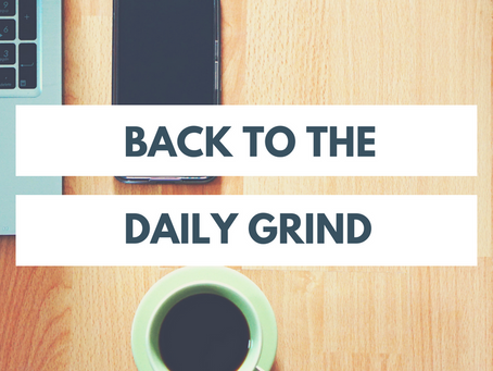 Back to the Daily Grind