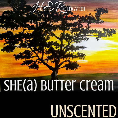 SHE(a) Butter Cream: Unscented (4 oz.)