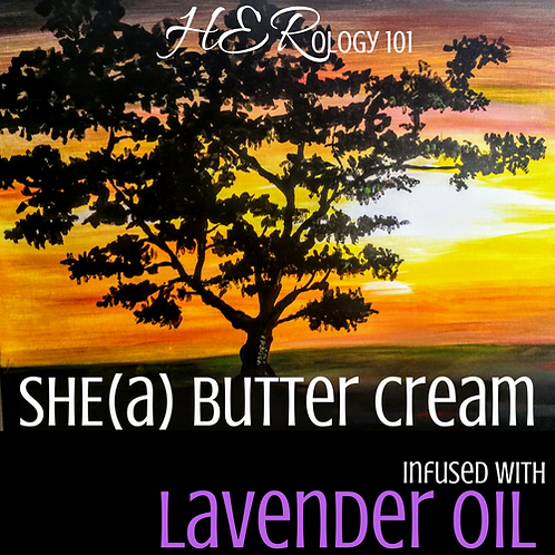 SHE(a) Butter Cream: Lavender Oil (8oz.)