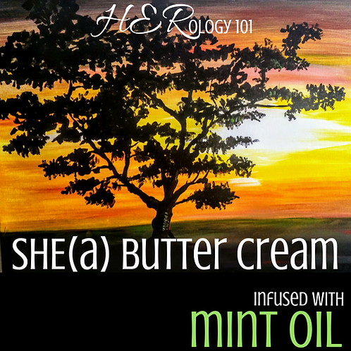 SHE(a) Butter Cream: Mint Oil (4oz.)