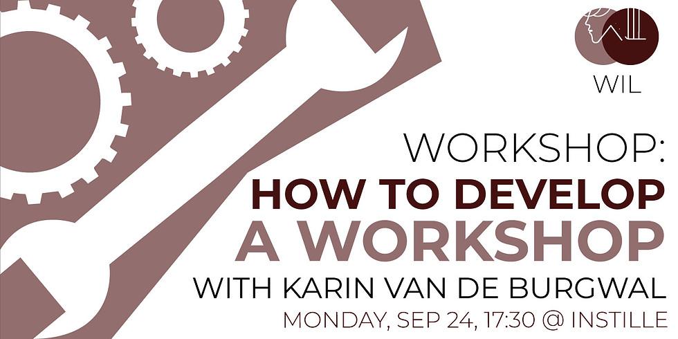"Workshop: ""How to Develop a Workshop"""