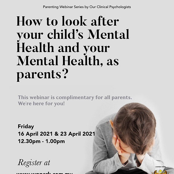 How to look after the Mental Health of your Children & your Mental Health, as Parents?