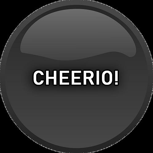 Cheerio!