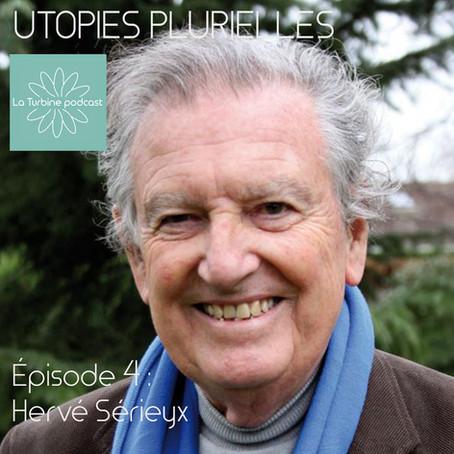 Utopies plurielles - le podcast de La Turbine #4- Hervé Sérieyx