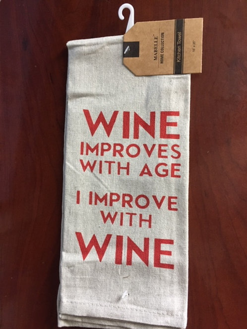 Wine Improves With Age, I Improve With Wine ..... Bistro Towel
