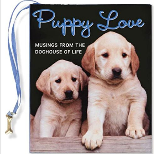 Puppy Love ..... musings from the doghouse of life