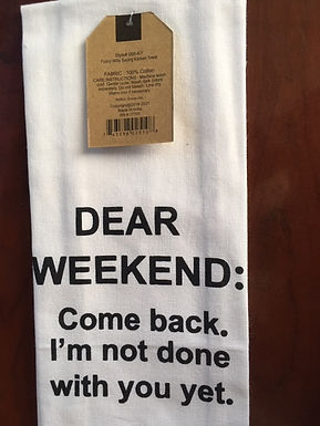 Dear Weekend: Come Back.  I'm Not Done With You Yet ..... Bistro Towel