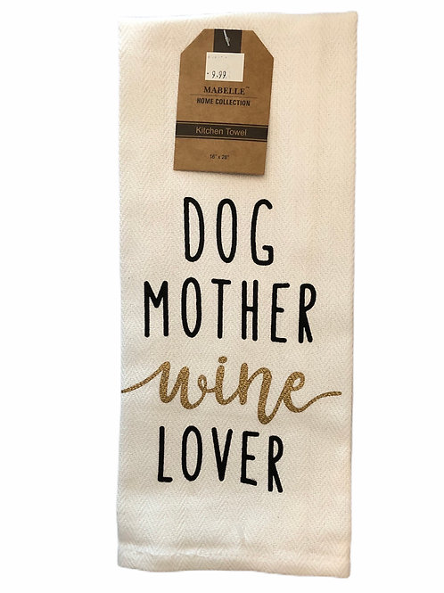 Dog Mother; Wine Lover ...... Bistro Towel