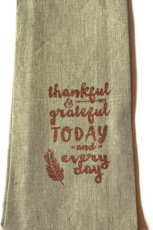 Thankful & Grateful Today and Everyday..... Bistro Towel