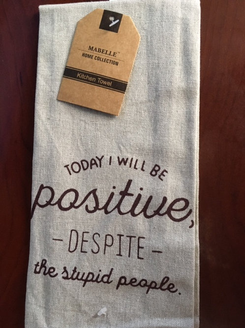 Today I Will Be Positive, - Despite - The Stupid People ..... Bistro Towel