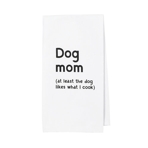 DOG mom (at least the dog likes what I cook) ...... Bistro Towel