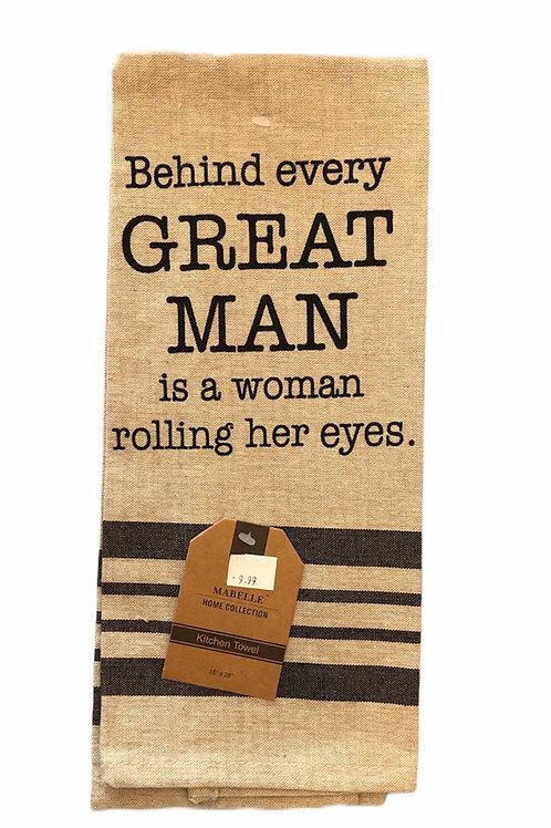 Behind every GREAT Man Bistro Towel