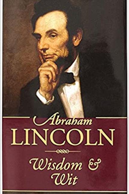 Abraham Lincoln ..... Wisdom & Wit