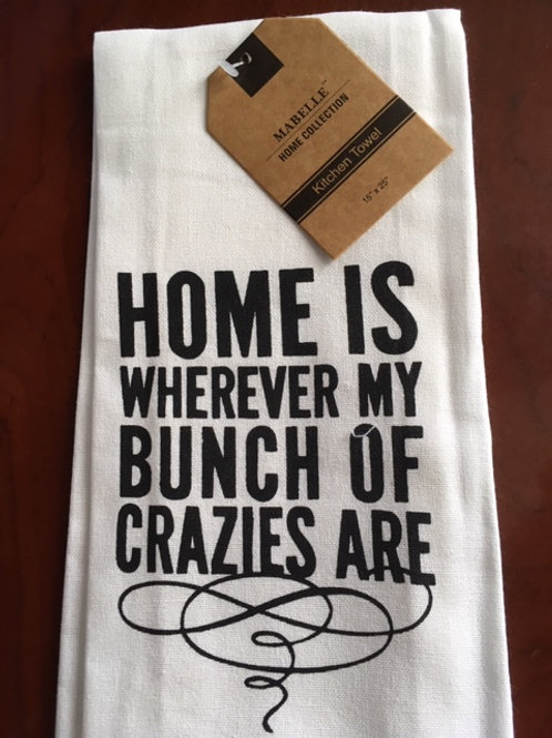 Home Is Wherever My Bunch Of Crazies Are ..... Bistro Towel