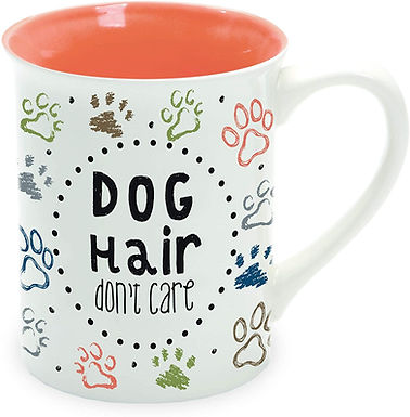 """16oz .....   """"Dog Hair, Don't Care"""" Mug ..... by Our Name Is Mud"""