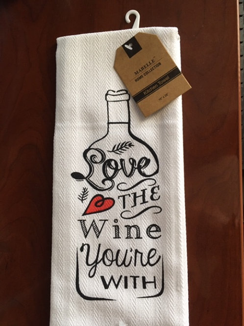 Love the Wine You're With ..... Bistro Towel