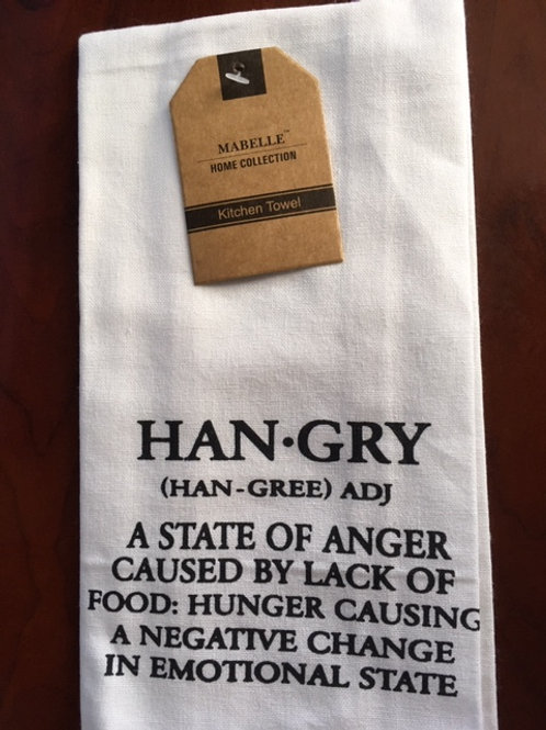 HAN-GRY (han-gree) adj  A State Of Anger Caused By ..... Bistro Towel