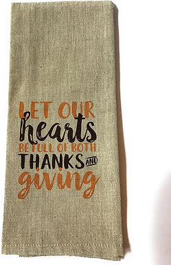 Let our hearts be full of both Thanks and Giving ..... Bistro Towel