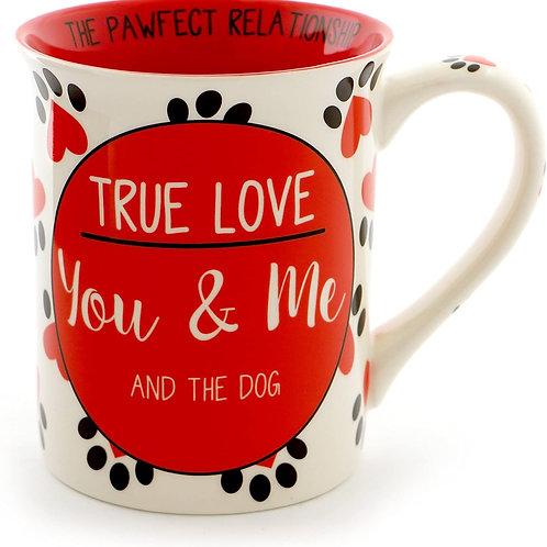 """16oz .....  """"True Love ..... You & Me ..... and the Dog"""" Stoneware Mug"""