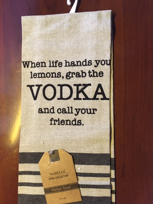 When life hands you lemons, grab the VODKA and call your friends ...Bistro Towel