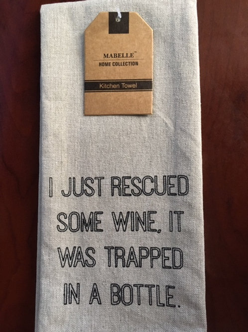 I Just Rescued Some Wine, It Was Trapped In A Bottle ..... Bistro Towel