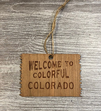 "Wood Colorado Ornament - ""Welcome To Colorful Colorado"""