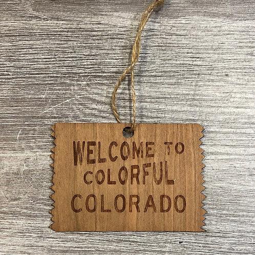 "Wood Colorado Ornament - ""Welcome To Colorful Colorado"""