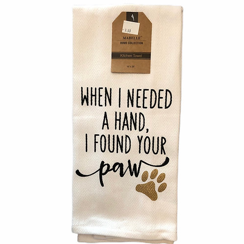 When I Needed A Hand, I Found Your Paw ...... Bistro Towel