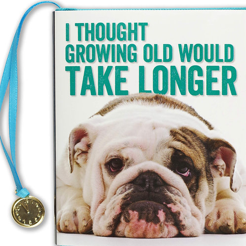 I Thought Growing Old Would Take Longer