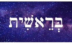 October 2nd, 2021: Parashat Bereisheet – Blueprint of Creation (Part 1)