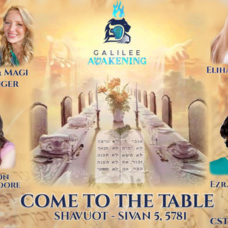 """16 May, 2021: """"Come To The Table"""" SHAVUOT -LIVE BROADCAST!!"""