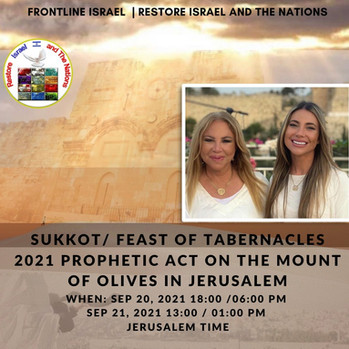 September 20th & 21st, 2021: SUKKOT - Join us for a Prophetic Act!!!