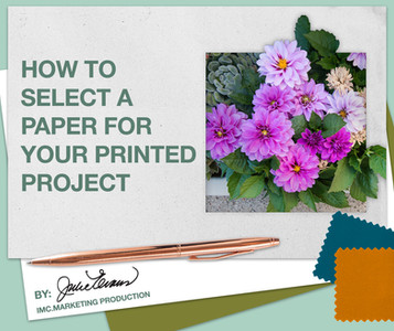 So you want to make your print piece stand out? Choose the perfect paper.