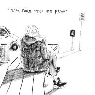 """I'm Sure It'll be Fine"""