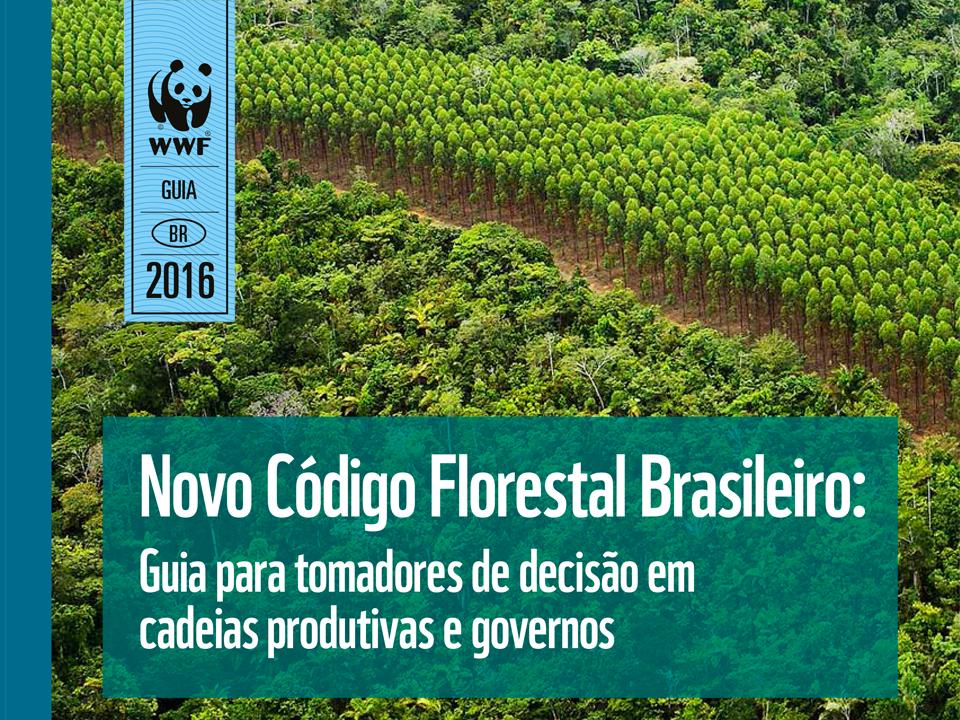 Novo Código Florestal Brasileiro: Guia para tomadores de decisão em cadeias produtivas e governos