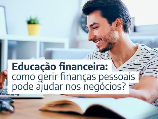 Educação financeira: como gerir finanças pessoais pode ajudar nos negócios?