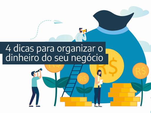 4 dicas para organizar o dinheiro do seu negócio
