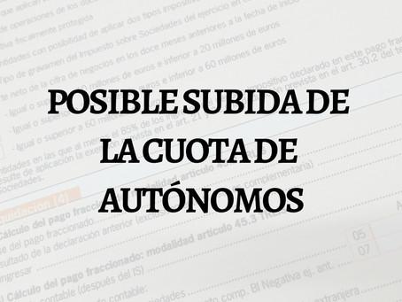 POSIBLE SUBIDA DE LA CUOTA DE AUTÓNOMOS