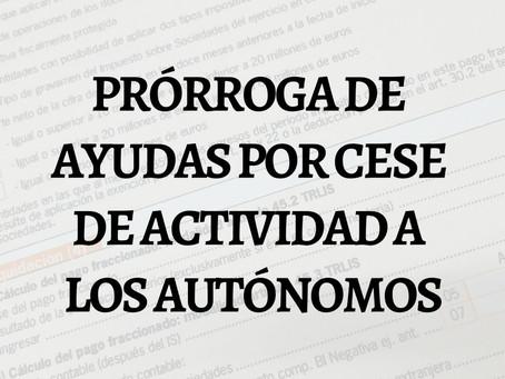 PRÓRROGA DE LA PRESTACIÓN POR CESE DE ACTIVIDAD