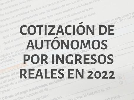COTIZACIÓN DE AUTÓNOMOS POR INGRESOS REALES EN 2022.