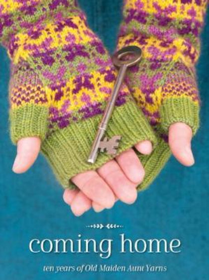 Coming Home: Ten Years of Old Maiden Aunt Yarns