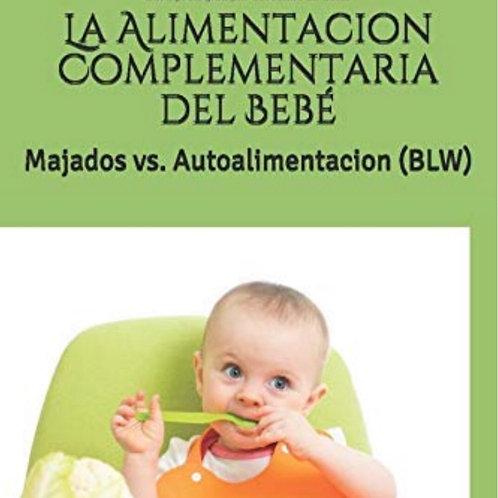 La Alimentacion Complementaria del Bebé: Majados vs. Autoalimentacion (BLW)