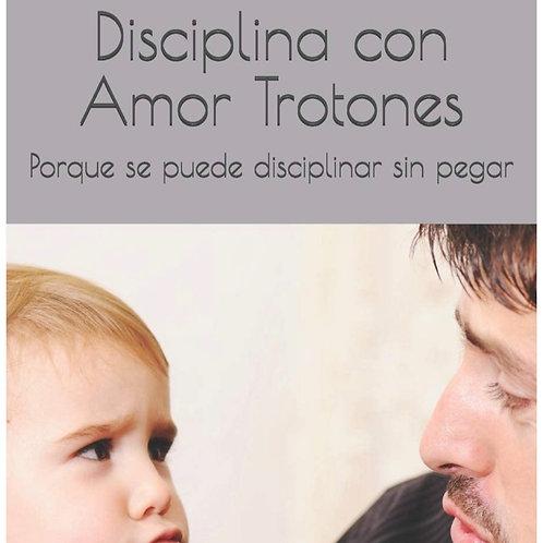Disciplina con Amor Trotones 9-46 meses