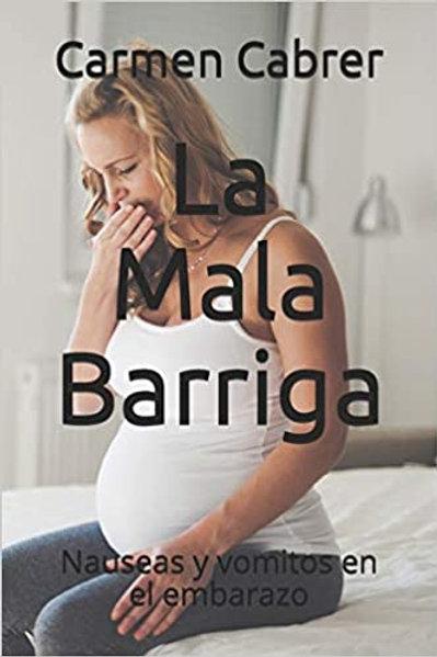 La Mala Barriga...Nauseas y Vómitos en el Embarazo