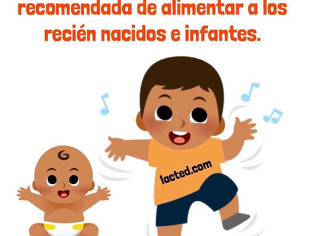 La lactancia humana es la forma recomendada de alimentar a los recién nacidos e infantes
