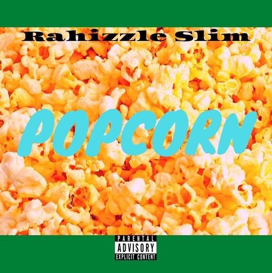 Popcorn by Rahizzle Slim