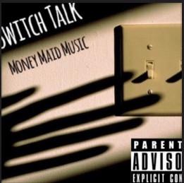 Switch Talk by MoneyMaidMusic