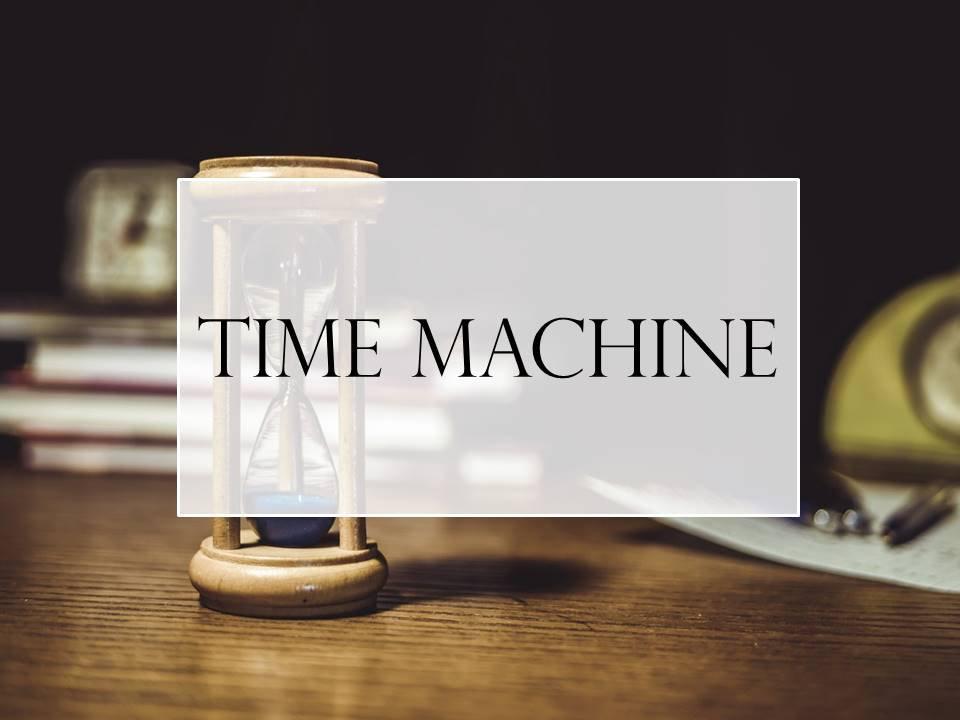 Time Machine- Free consultation