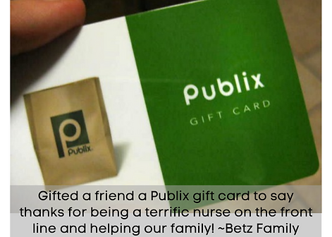 Gifted a friend a Publix gift card to sa