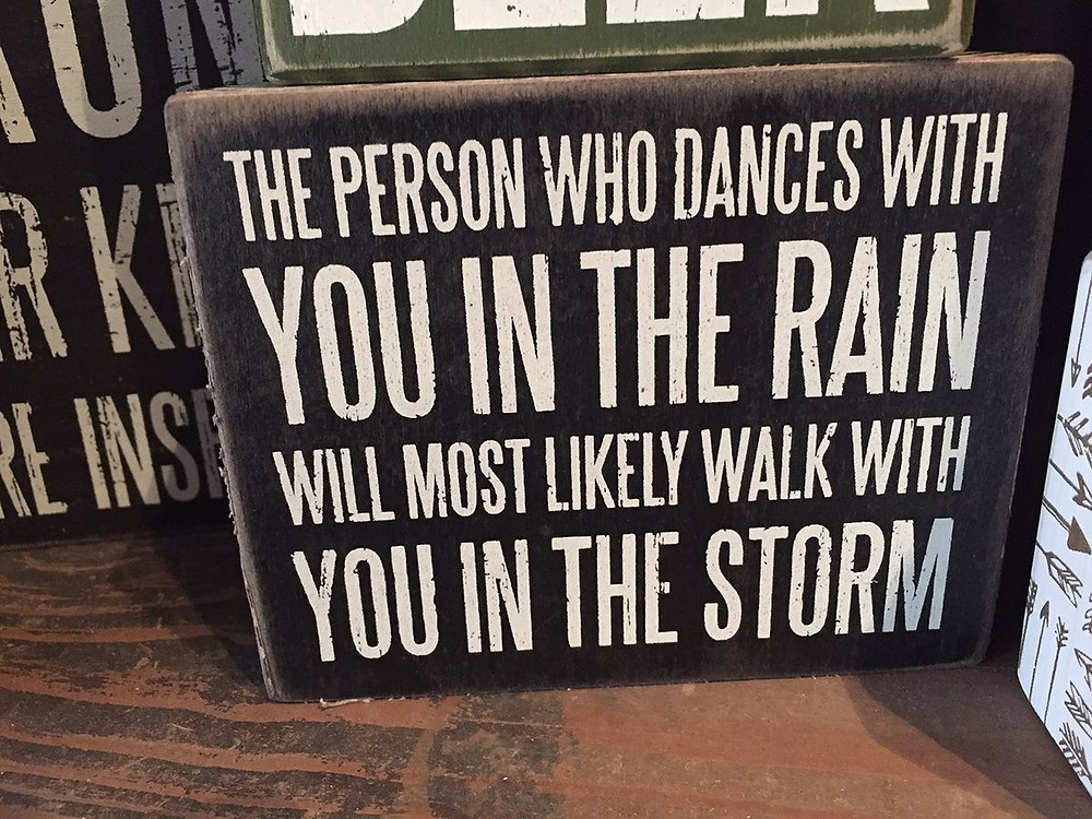 Dance in the rain, walk in the storm